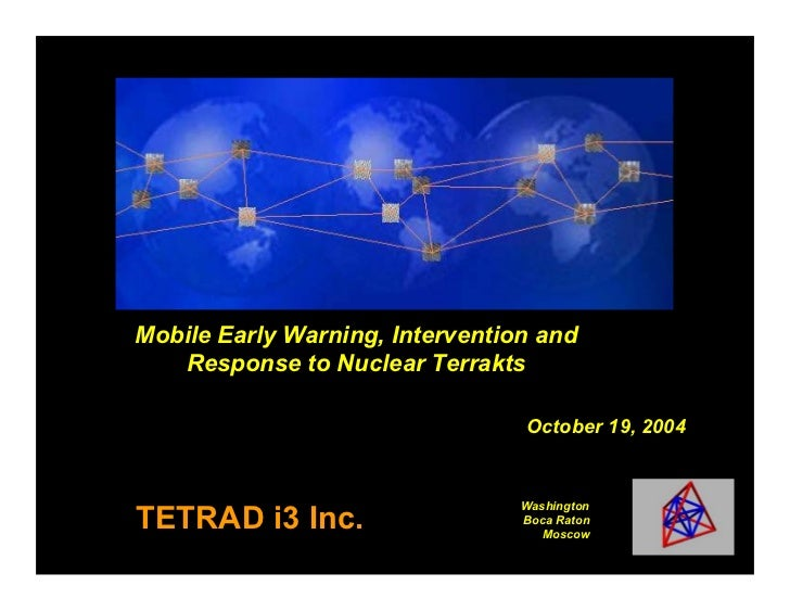 Mobile Early Warning, Intervention and   Response to Nuclear Terrakts                                 October 19, 2004    ...