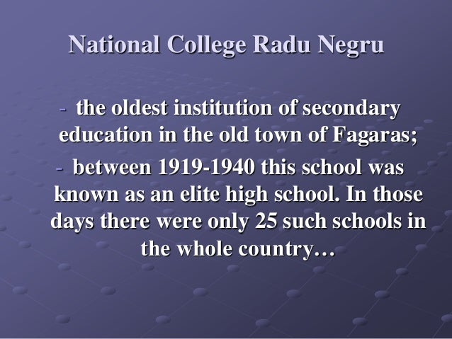 National College Radu Negru - the oldest institution of secondary education in the old town of Fagaras; - between 1919-194...