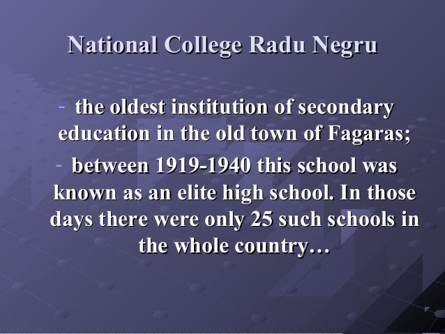 National College Radu NegruNational College Radu Negru - the oldest institution of secondarythe oldest institution of seco...