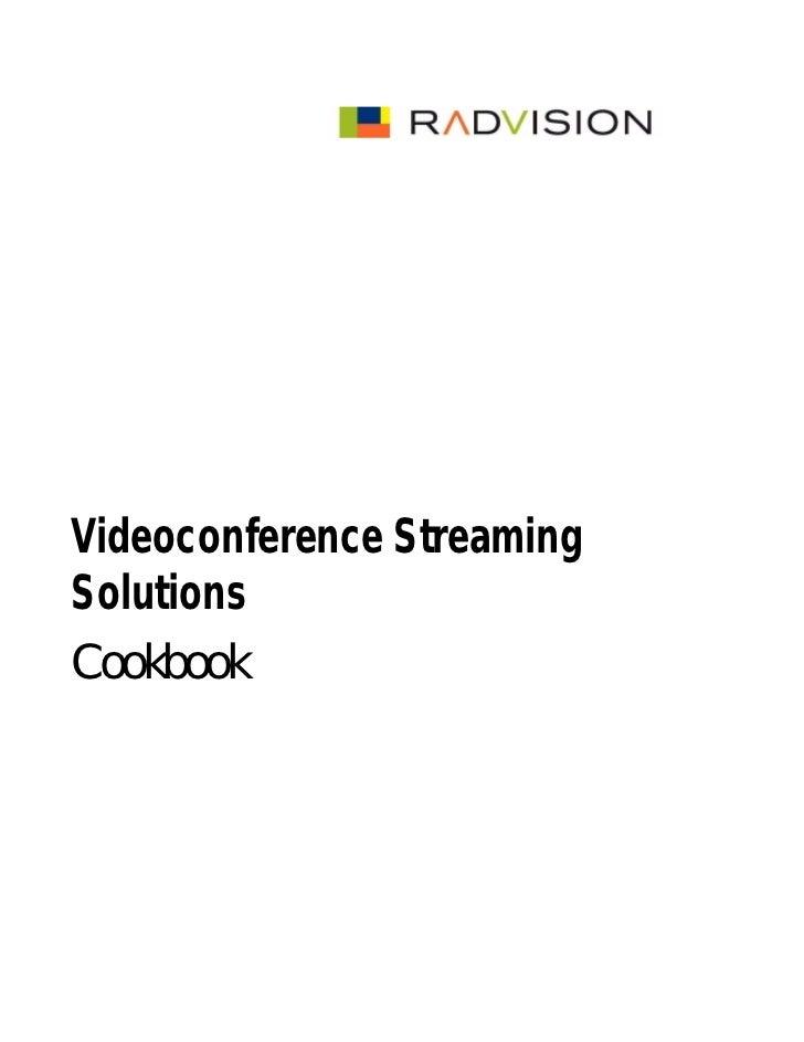 Radvision videoconference streamingsolutionscookbook