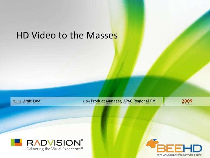 Webinar slides: HD Video for the Masses