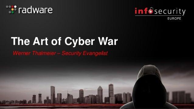 The Art of Cyber War Werner Thalmeier – Security Evangelist