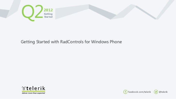 Q2         2012           Getting           StartedGetting Started with RadControls for Windows Phone                     ...