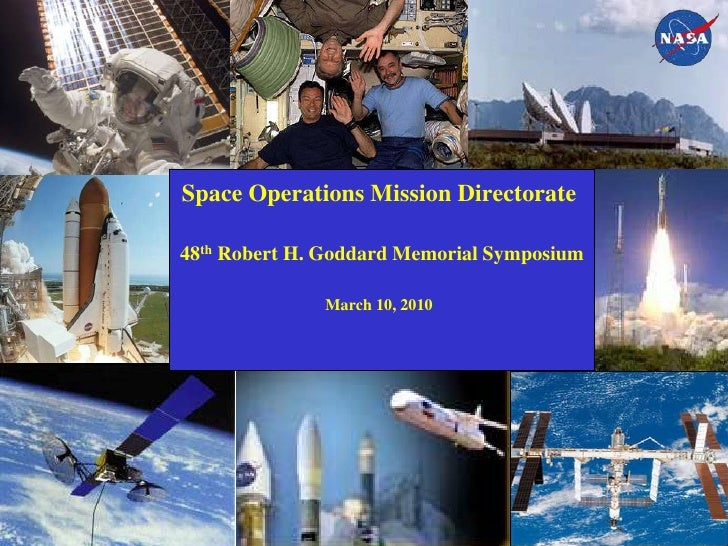Space Operations Mission Directorate48th Robert H. Goddard Memorial SymposiumMarch 10, 2010<br />
