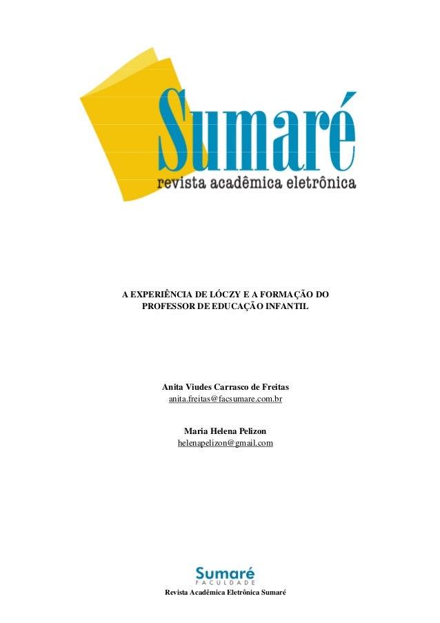 Revista Acadêmica Eletrônica SumaréA EXPERIÊNCIA DE LÓCZY E A FORMAÇÃO DOPROFESSOR DE EDUCAÇÃO INFANTILAnita Viudes Carras...