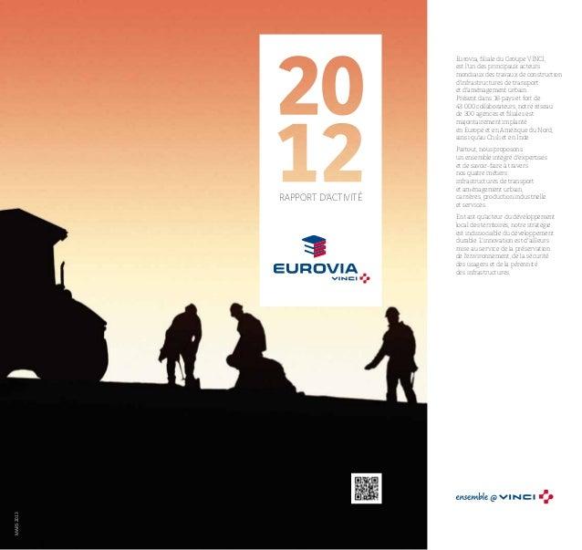Eurovia, filiale du Groupe VINCI, est l'un des principaux acteurs mondiaux des travaux de construction d'infrastructures d...