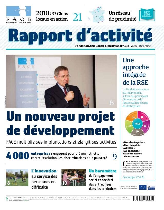 Rapport d'activité Avec les acteurs du territoire Ál'école Po ur l'emploi Dans l'entre prise Auquotidien FACE Fondation Ag...