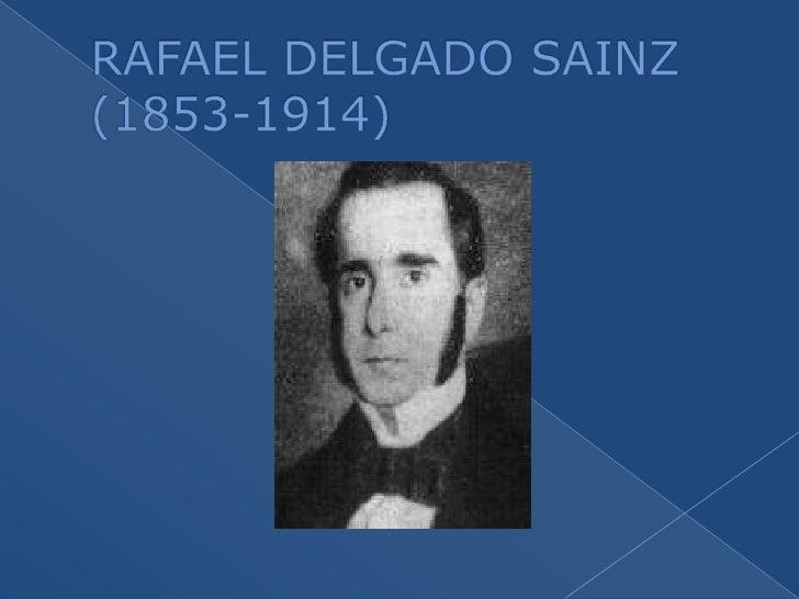 RAFAEL DELGADO SAINZ(1853-1914)<br />
