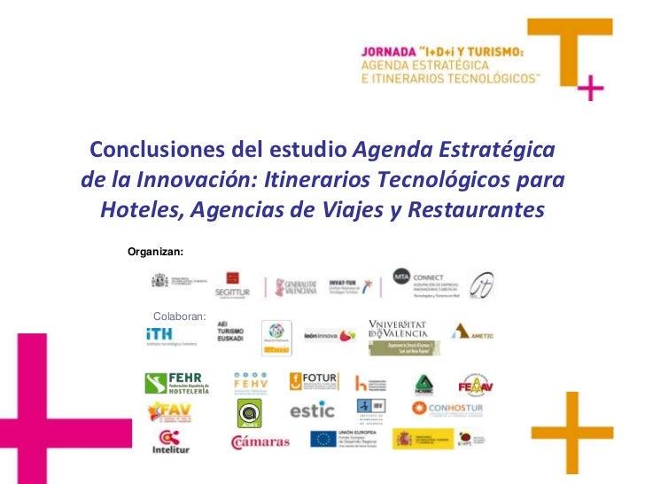 Colaboran:<br />Conclusiones del estudio Agenda Estratégica de la Innovación: Itinerarios Tecnológicos para Hoteles, Agenc...