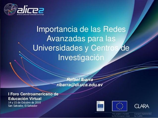 I Foro Centroamericano de Educación Virtual 14 y 15 de Octubre de 2010 San Salvador, El Salvador Rafael Ibarra ribarra@di....