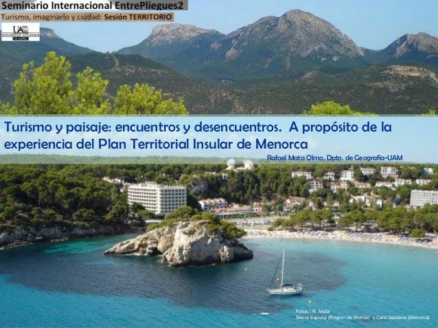 Turismo y paisaje: encuentros y desencuentros. A propósito de la experiencia del Plan Territorial Insular de Menorca Rafae...