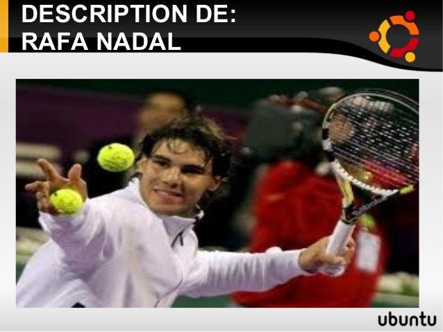 DESCRIPTION DE:RAFA NADAL