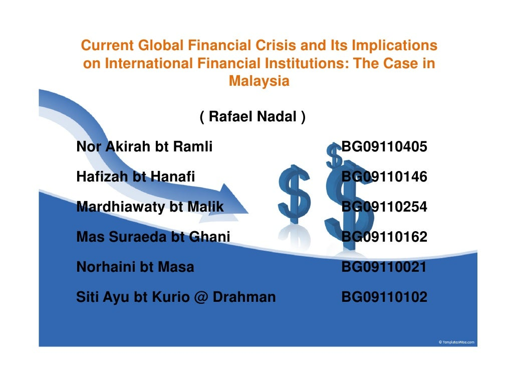 Current Global Financial Crisis and Its Implicationson International Financial Institutions: The Case in                  ...