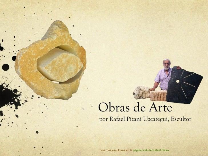 Obras de Arte por Rafael Pizani Uzcategui, Escultor Ver más esculturas en la  página web de Rafael Pizani