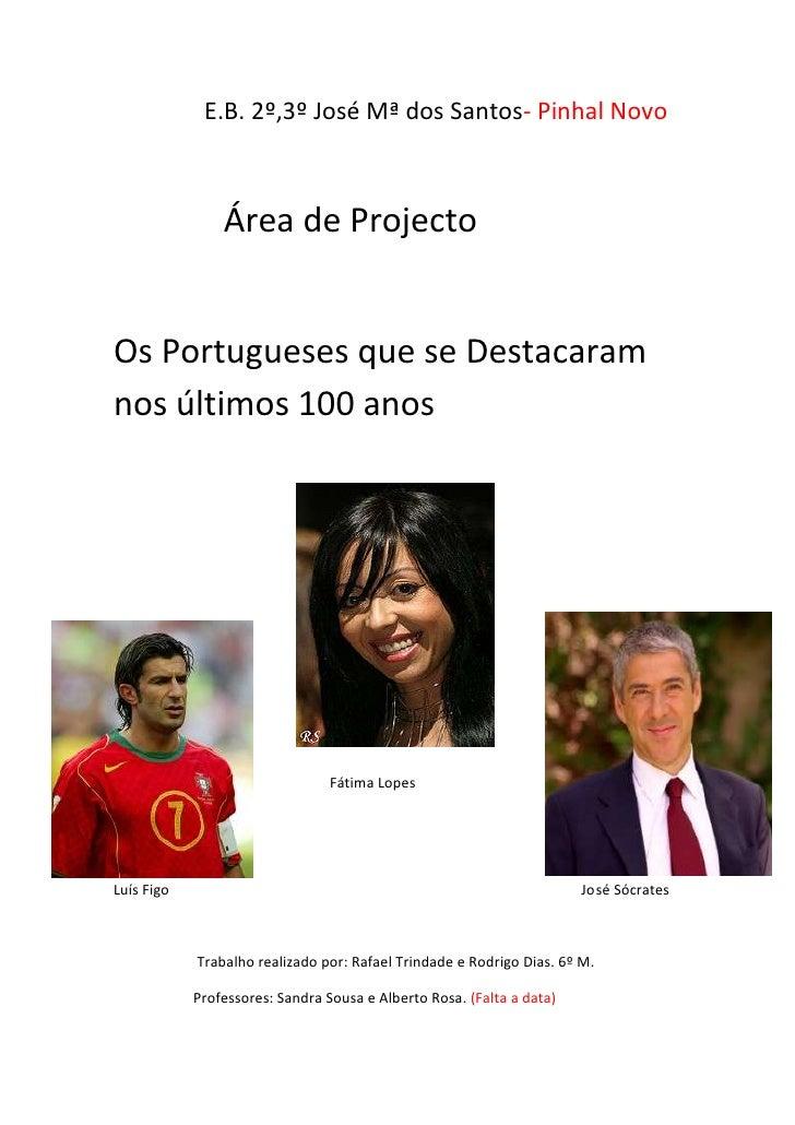 E.B. 2º,3º José Mª dos Santos- Pinhal Novo<br />             Área de Projecto<br />Os Portugueses que se De...