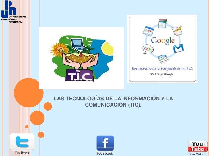 LAS TECNOLOGÍAS DE LA INFORMACIÓN Y LA COMUNICACIÓN (TIC).<br />