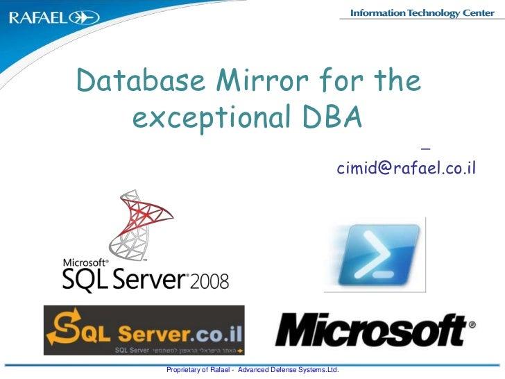 """תאריך<br />סימוכין<br />1<br />Database Mirror for the exceptional DBA<br />דוד יצחק <br />רפא""""ל – מערכות לחימה מתקדמות בע..."""