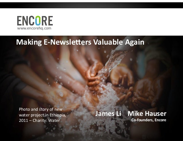www.encorehq.com Making E-‐Newsle/ers Valuable Again  Photo and story of new  water project in ...
