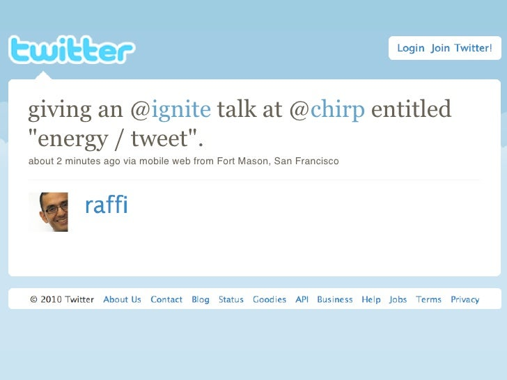 """giving an @ignite talk at @chirp entitled """"energy / tweet"""". about 2 minutes ago via mobile web from Fort Mason, San Franci..."""