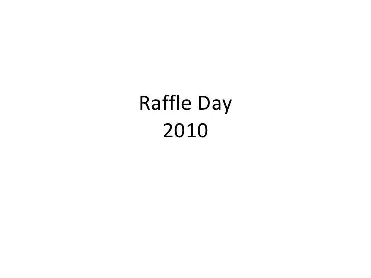 Raffle Day 2010