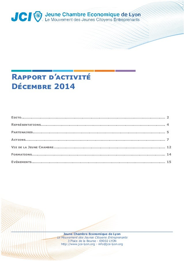 Rapport d'activité Décembre 2014 Jeune Chambre Economique de Lyon Le Mouvement des Jeunes Citoyens Entreprenants 3 Place d...