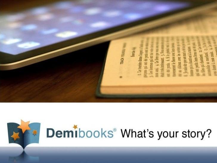 Proprietary and Confidential  © 2011 Demibooks Inc.            1