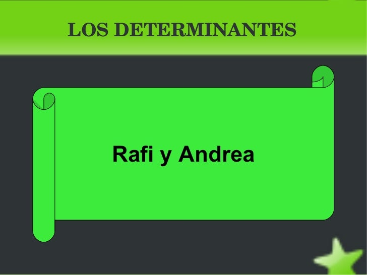 LOS DETERMINANTES Rafi y Andrea