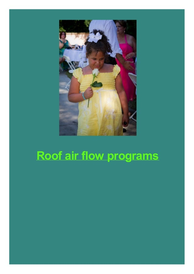 Roof air flow programs