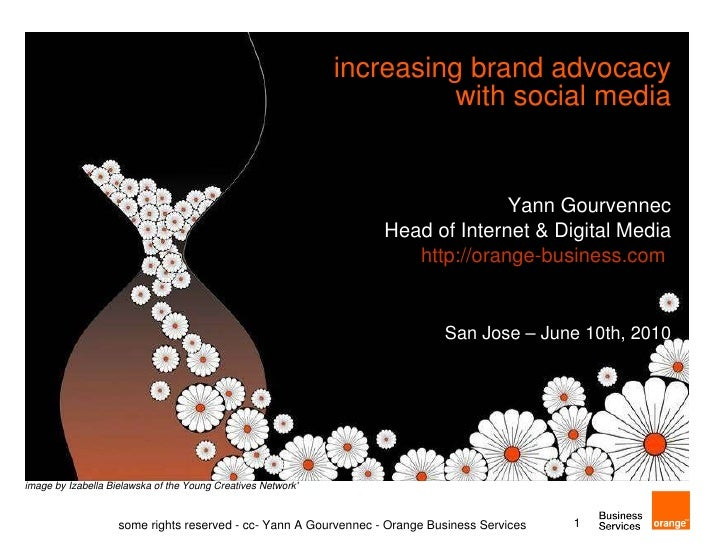 increasing brand advocacy with social media Yann Gourvennec Head of Internet & Digital Media http://orange-business.com   ...