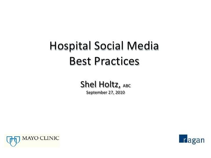 Many Hospitals, One Voice:<br />Hospital Social MediaBest Practices<br />Shel Holtz, ABCSeptember 27, 2010<br />