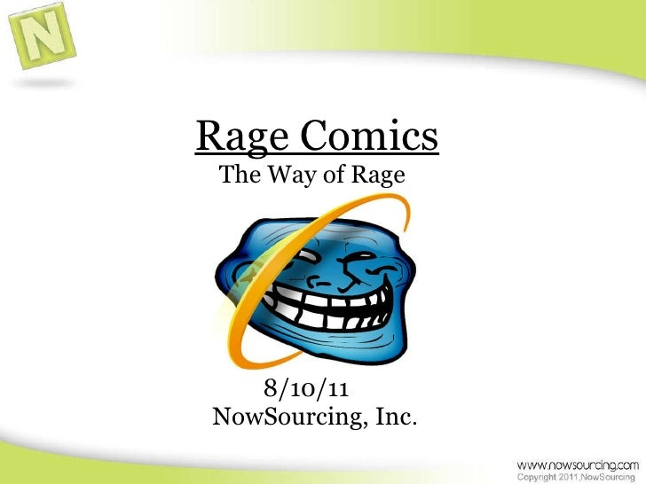 Rage Comics The Way of Rage 8/10/11 NowSourcing, Inc .