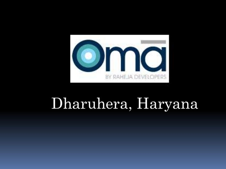 Raheja Oma Dharuhera exotic elegance of luxurious life