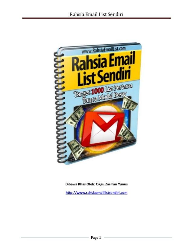 Rahsia Email List SendiriPage 1Dibawa Khas Oleh: Cikgu Zarihan Yunushttp://www.rahsiaemaillistsendiri.com