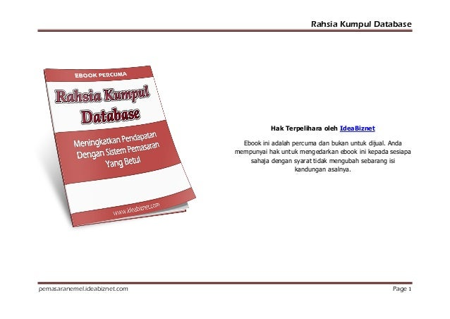 Rahsia Kumpul Database pemasaranemel.ideabiznet.com Page 1 Hak Terpelihara oleh IdeaBiznet Ebook ini adalah percuma dan bu...