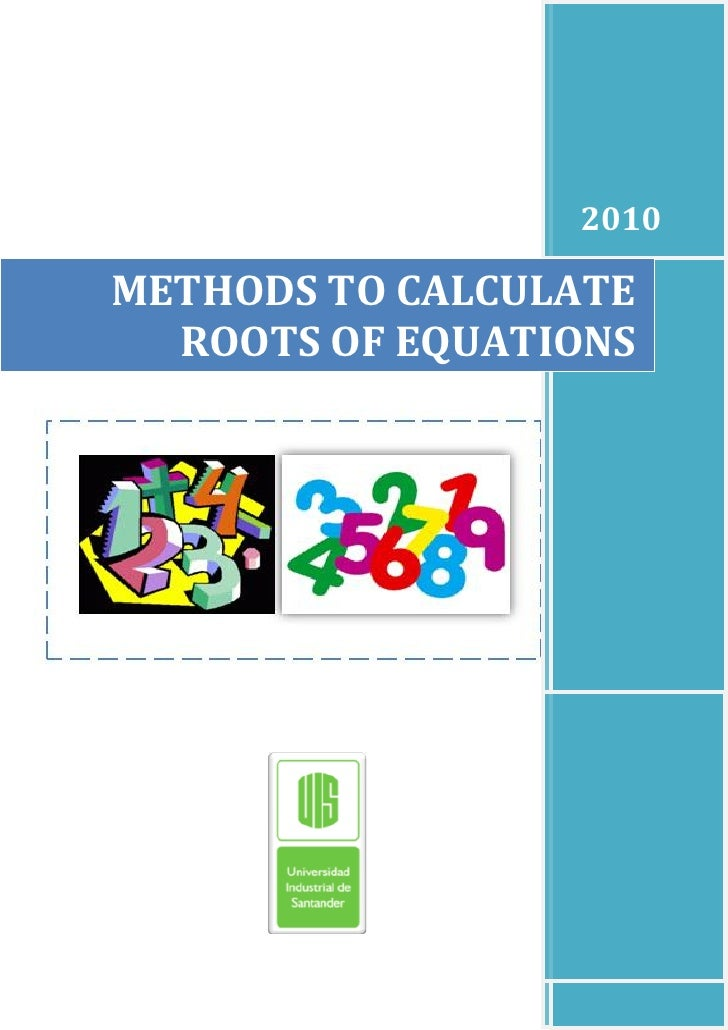 2010  METHODS TO CALCULATE   ROOTS OF EQUATIONS