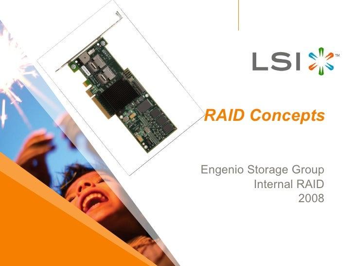 RAID Concepts Engenio Storage Group Internal RAID 2008