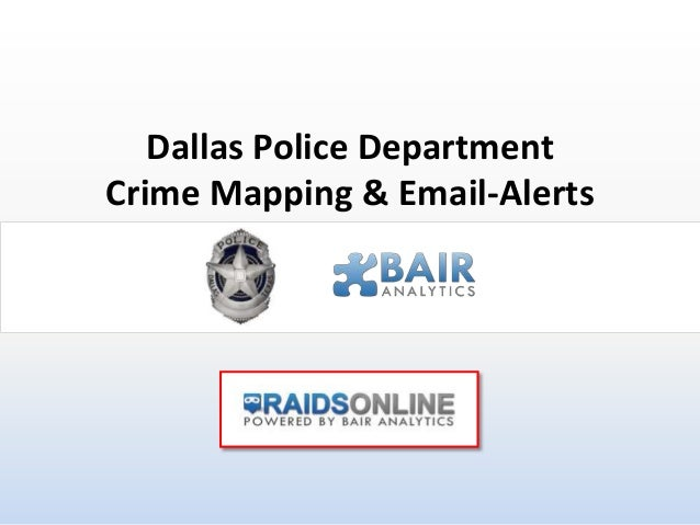 Dallas Police DepartmentCrime Mapping & Email-Alerts