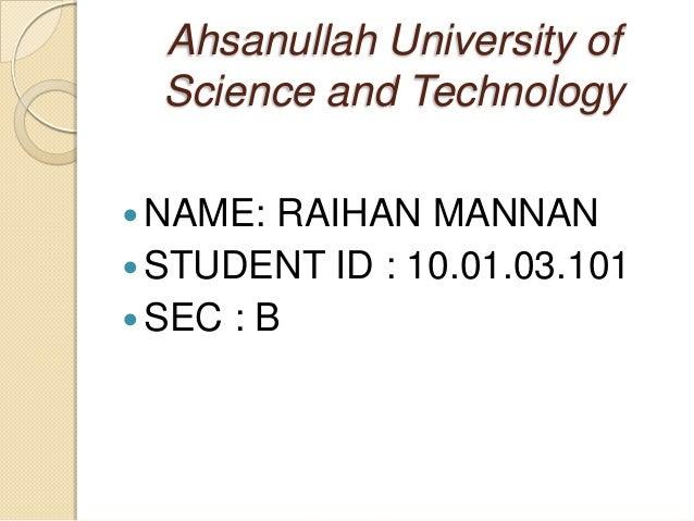Ahsanullah University of Science and Technology  NAME:  RAIHAN MANNAN  STUDENT ID : 10.01.03.101  SEC : B