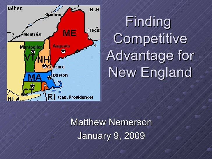 Finding  Competitive Advantage for New England Matthew Nemerson January 9, 2009