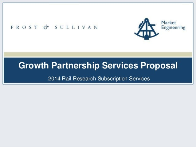 Growth Partnership Services Proposal 2014 Rail Research Subscription Services