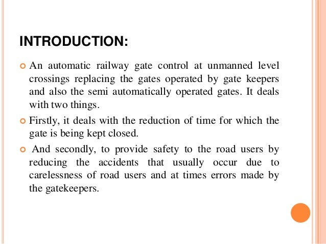 automatic railway gate control and track Automatic railway gate and crossing control based sensors & on the same track from opposite ends called the automatic railway gate control at the.