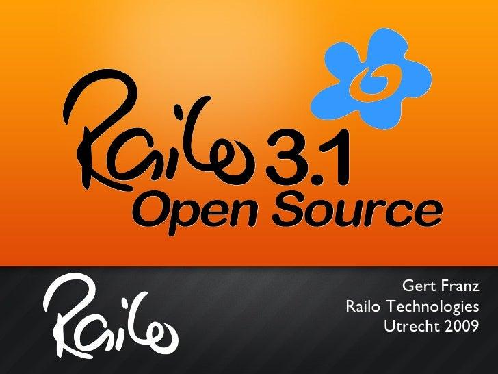 <ul><li>Gert Franz </li></ul><ul><li>Railo Technologies </li></ul><ul><li>Utrecht 2009 </li></ul>