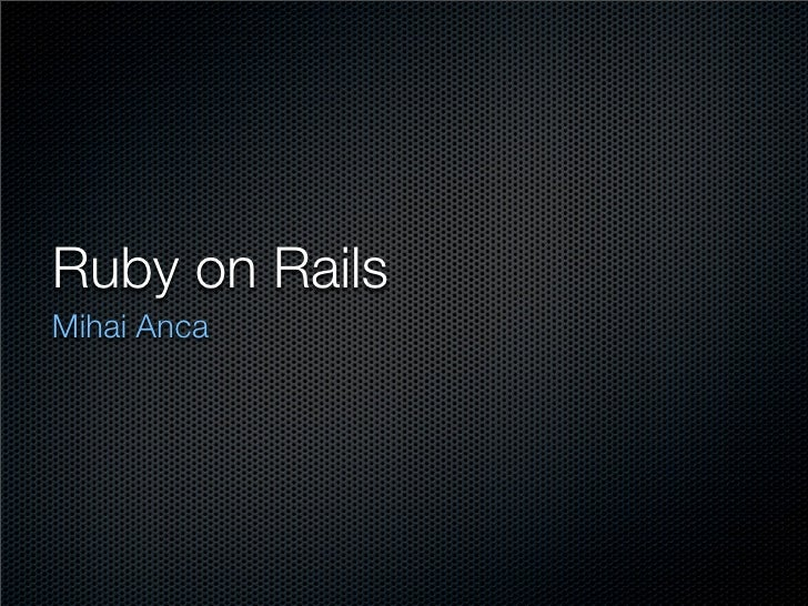 Ruby on Rails Mihai Anca