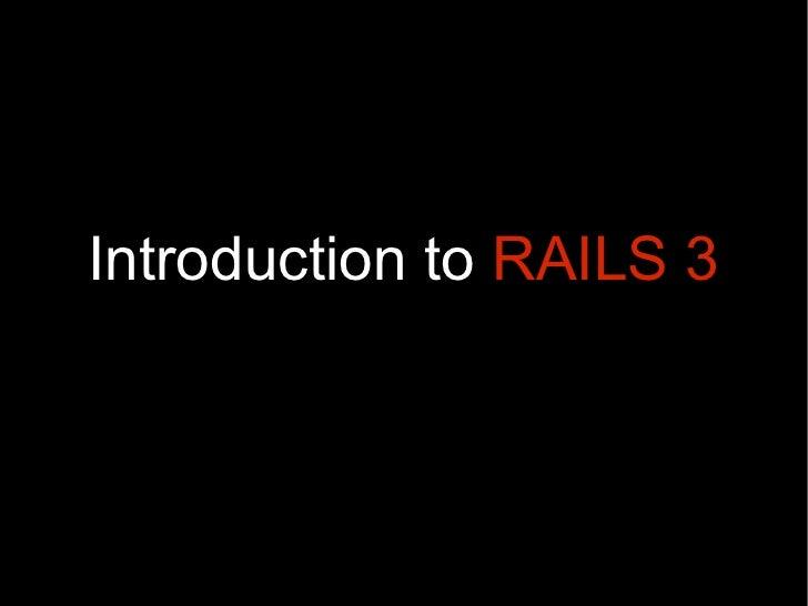 Introduction to Rails 3 - Anup Nivargi
