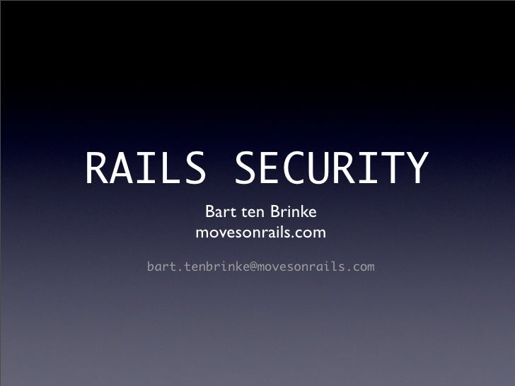 RAILS SECURITY          Bart ten Brinke         movesonrails.com   bart.tenbrinke@movesonrails.com
