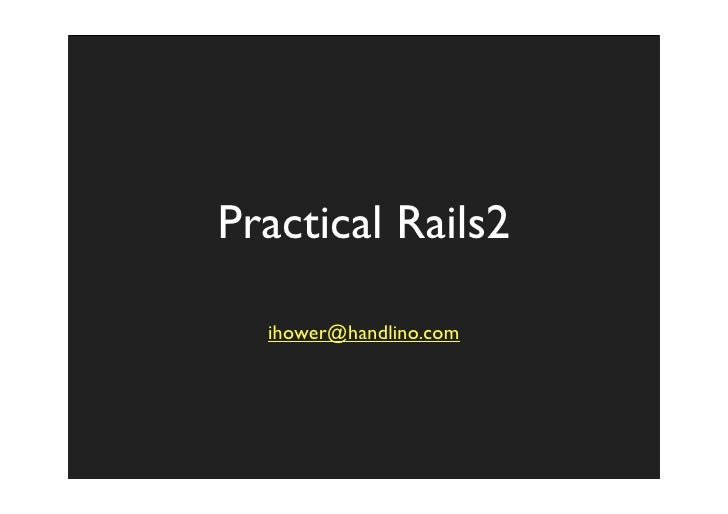 Practical Rails2    ihower@handlino.com