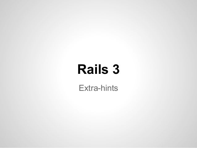 Rails 3 hints