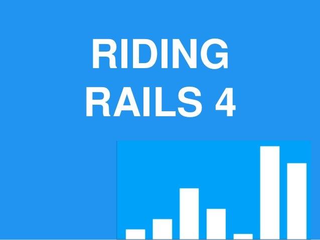 Riding Rails 4