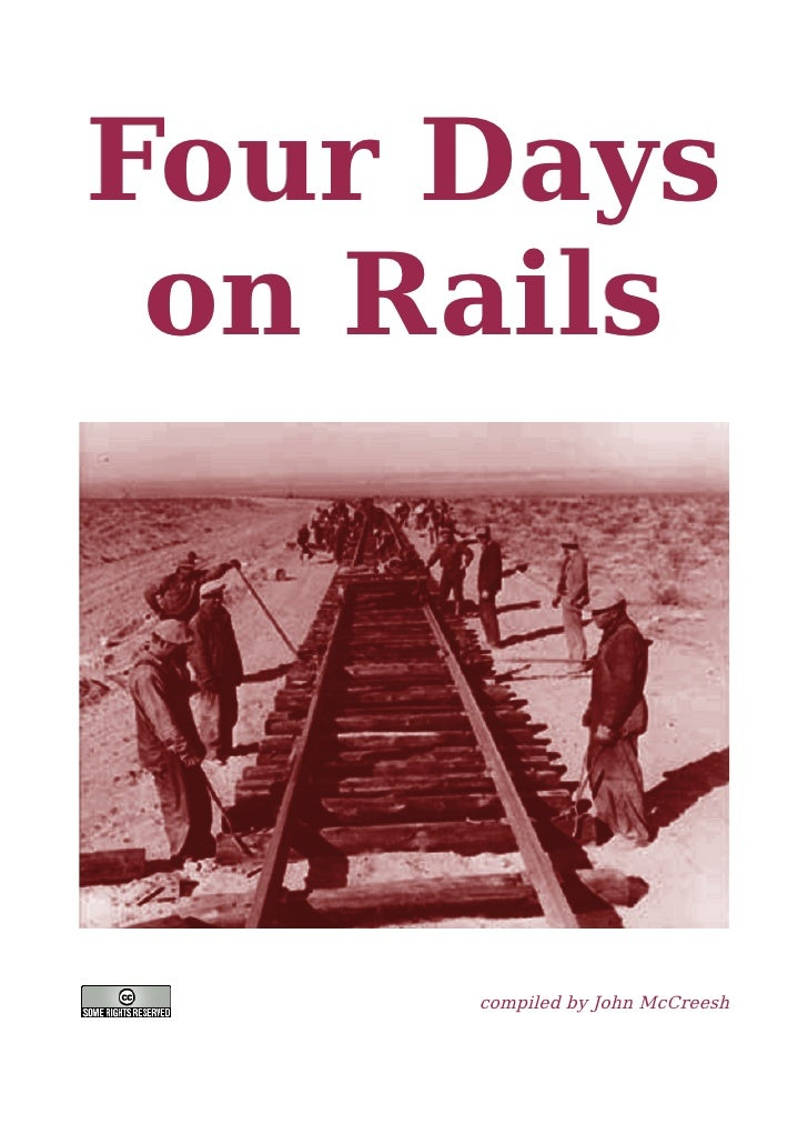 Four Days  on Rails          compiled by John McCreesh