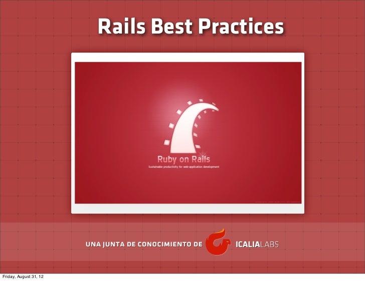 Rails Best PracticesFriday, August 31, 12